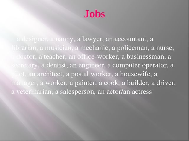 Jobs a designer, a nanny, a lawyer, an accountant, a librarian, a musician, a...