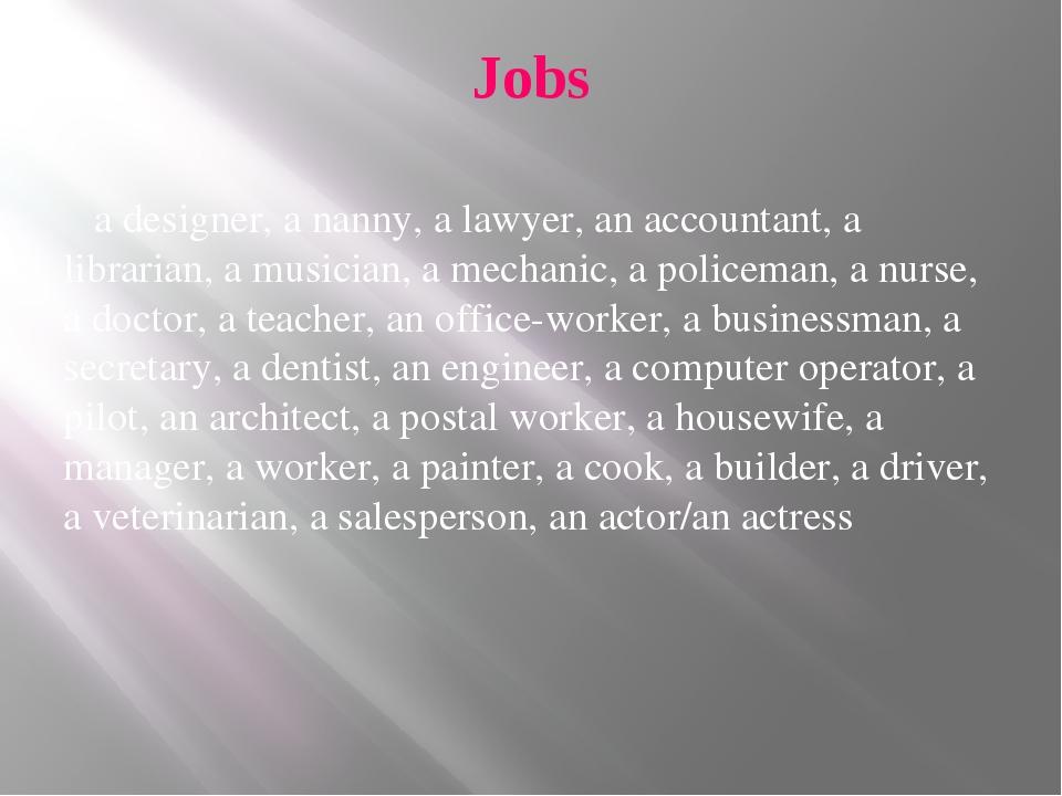 Jobs a designer, a nanny, a lawyer, an accountant, a librarian, a musician, a...