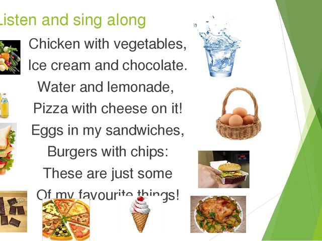 Listen and sing along Chicken with vegetables, Ice cream and chocolate. Wate...