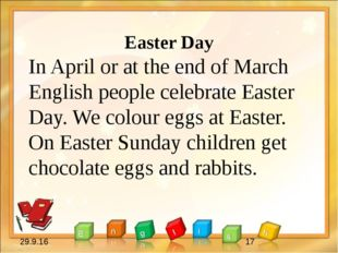 Easter Day In April or at the end of March English people celebrate Easter D