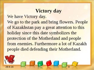 Victory day We have Victory day. We go to the park and bring flowers. People