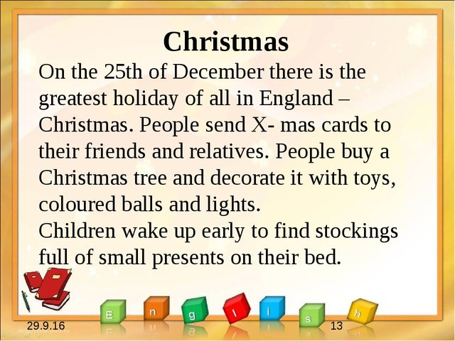 Christmas On the 25th of December there is the greatest holiday of all in En...