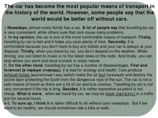 The car has become the most popular means of transport in the history of the