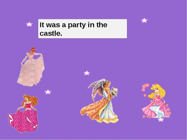 It was a party in the castle.