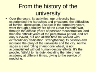 From the history of the university Over the years, its activities, our univer