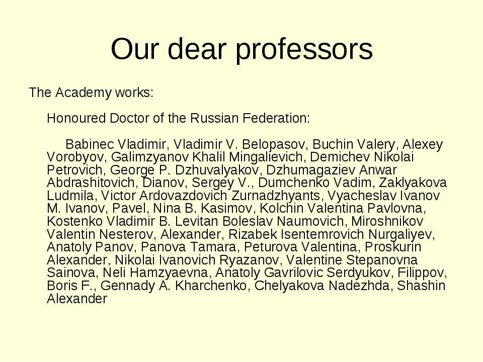 Our dear professors The Academy works:   Honoured Doctor of the Russian Feder...