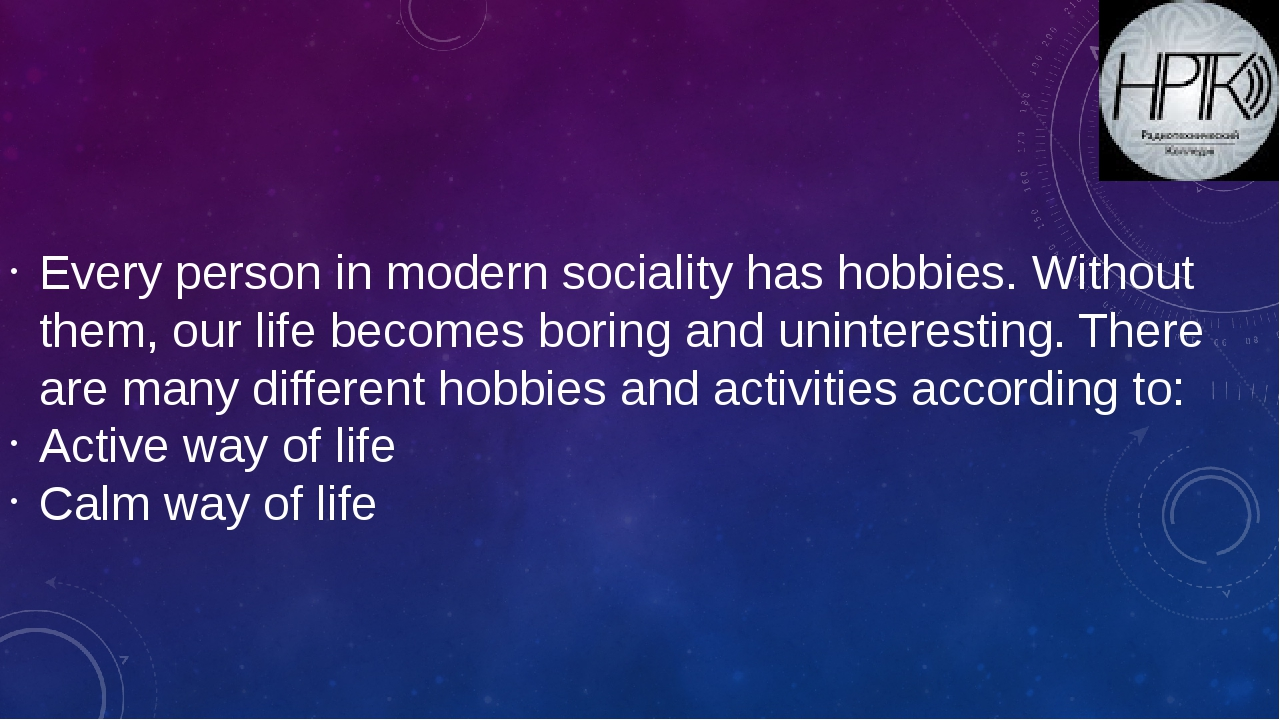 Every person in modern sociality has hobbies. Without them, our life becomes...