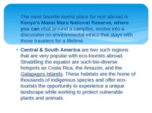 The most favorite tourist place for rest abroad is Kenya's Masai Mara Nationa