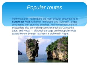Indonesia and Thailand are the most popular destinations in Southeast Asia, w