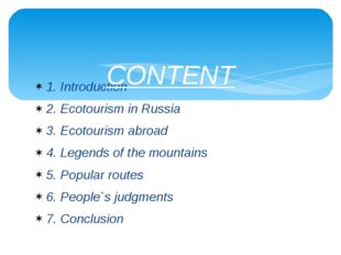 1. Introduction 2. Ecotourism in Russia 3. Ecotourism abroad 4. Legends of th