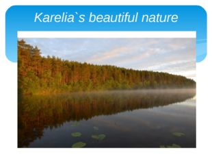 Karelia`s beautiful nature
