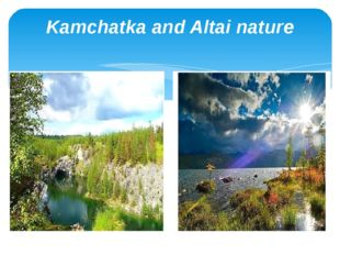 Kamchatka and Altai nature