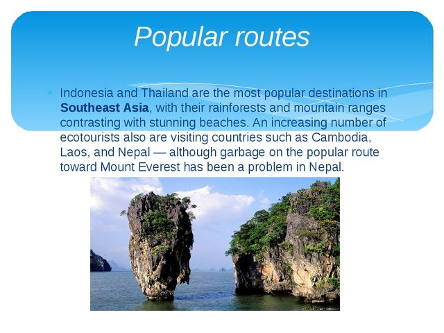 Indonesia and Thailand are the most popular destinations in Southeast Asia, w...