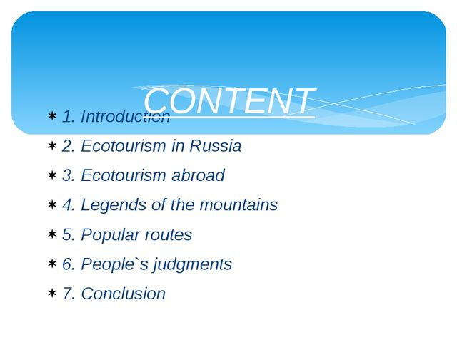 1. Introduction 2. Ecotourism in Russia 3. Ecotourism abroad 4. Legends of th...