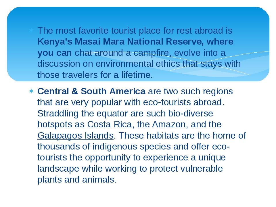 The most favorite tourist place for rest abroad is Kenya's Masai Mara Nationa...