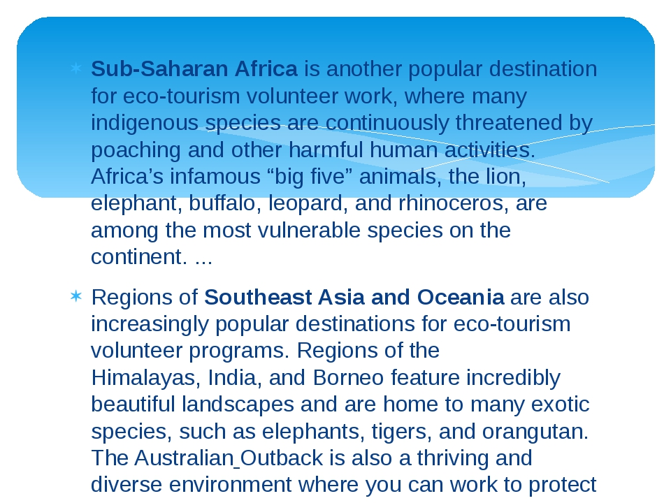 Sub-Saharan Africa is another popular destination for eco-tourism volunteer w...