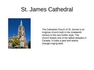 St. James Cathedral The Cathedral Church of St. James is an Anglican church b