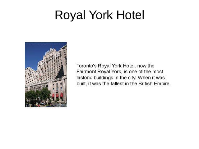 Royal York Hotel Toronto's Royal York Hotel, now the Fairmont Royal York, is...