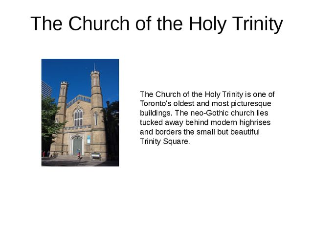 The Church of the Holy Trinity The Church of the Holy Trinity is one of Toron...