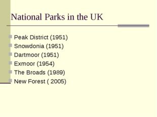 National Parks in the UK Peak District (1951) Snowdonia (1951) Dartmoor (1951