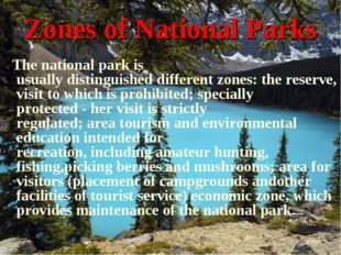 Zones of National Parks The national park is usually distinguished different