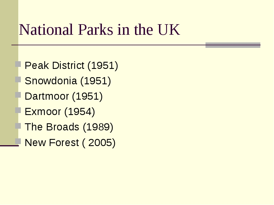 National Parks in the UK Peak District (1951) Snowdonia (1951) Dartmoor (1951...
