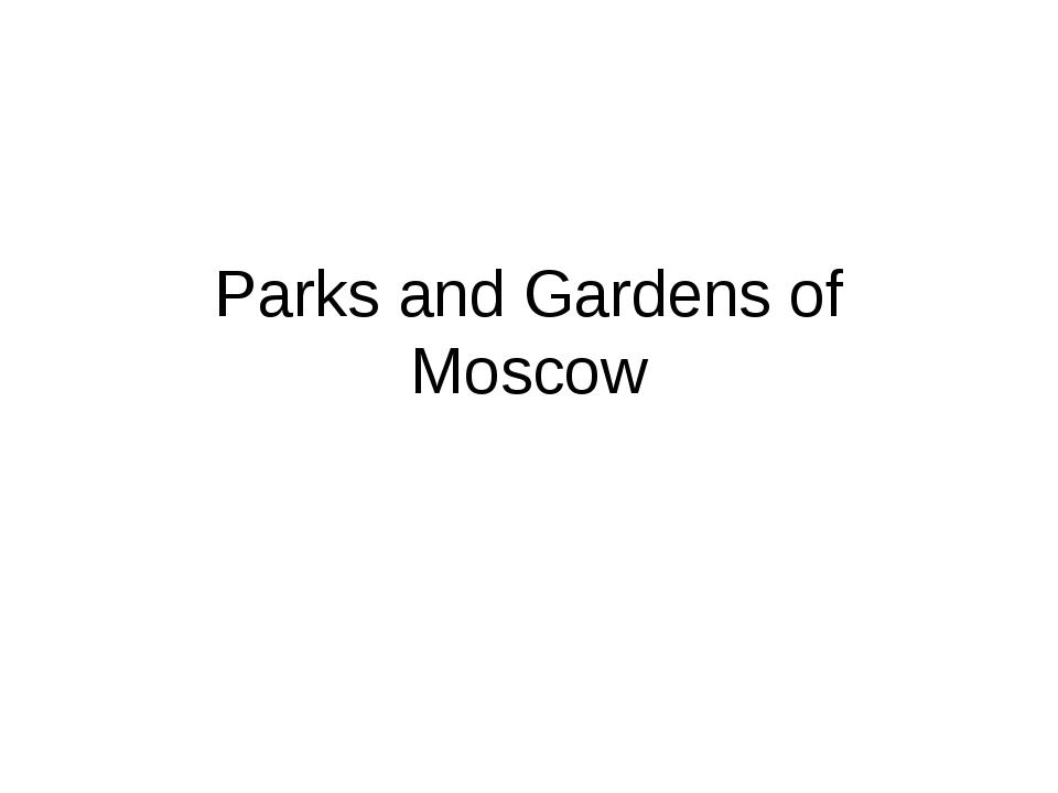 Parks and Gardens of Moscow