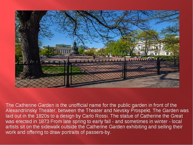 The Catherine Garden is the unofficial name for the public garden in front o...