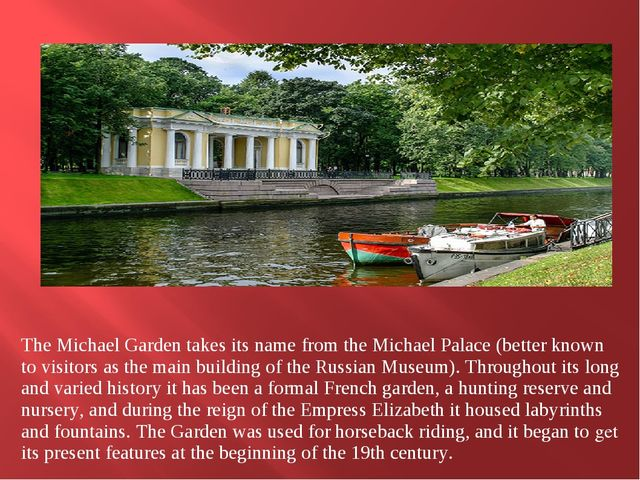 The Michael Garden takes its name from the Michael Palace (better known to v...