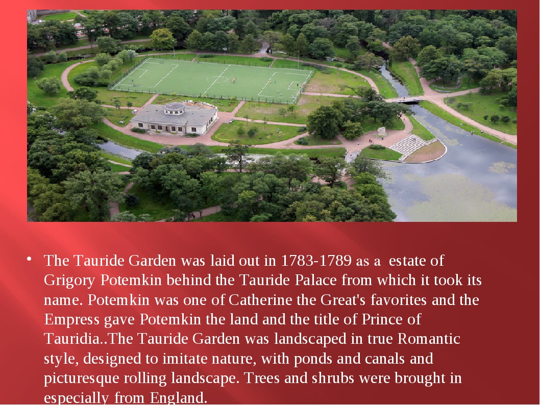 The Tauride Garden was laid out in 1783-1789 as a estate of Grigory Potemkin...
