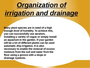 Organization of irrigation and drainage Many plant species are in need of a h