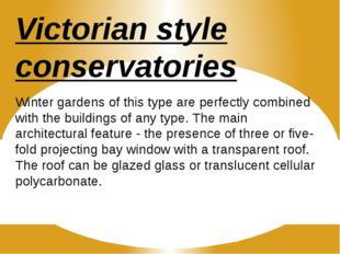 Victorian style conservatories Winter gardens of this type are perfectly comb