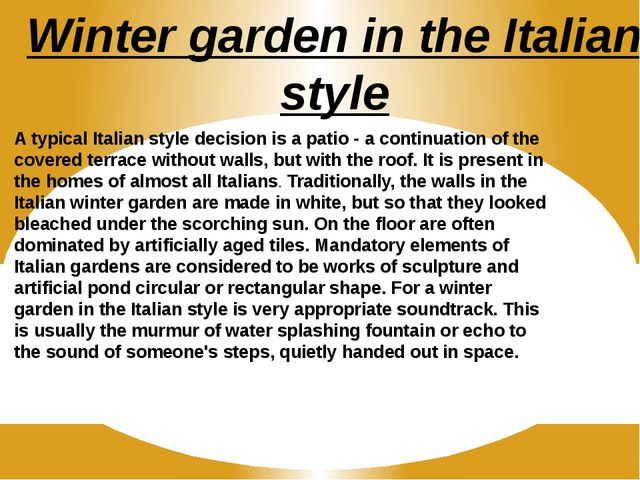 Winter garden in the Italian style A typical Italian style decision is a pati...