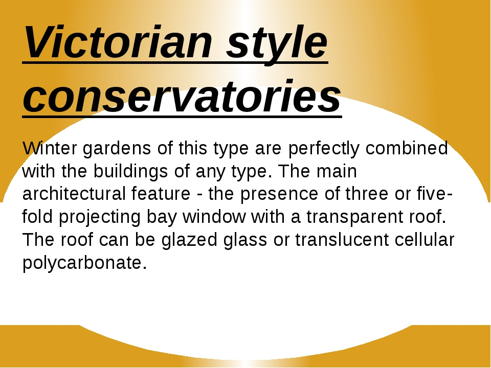 Victorian style conservatories Winter gardens of this type are perfectly comb...
