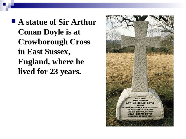 A statue of Sir Arthur Conan Doyle is at Crowborough Cross in East Sussex, En...