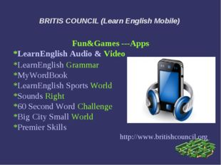 BRITIS COUNCIL (Learn English Mobile) Fun&Games ---Apps *LearnEnglish Audio &