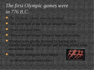 The Olympic Games were in summer. They were held at the foot of mount Olympus