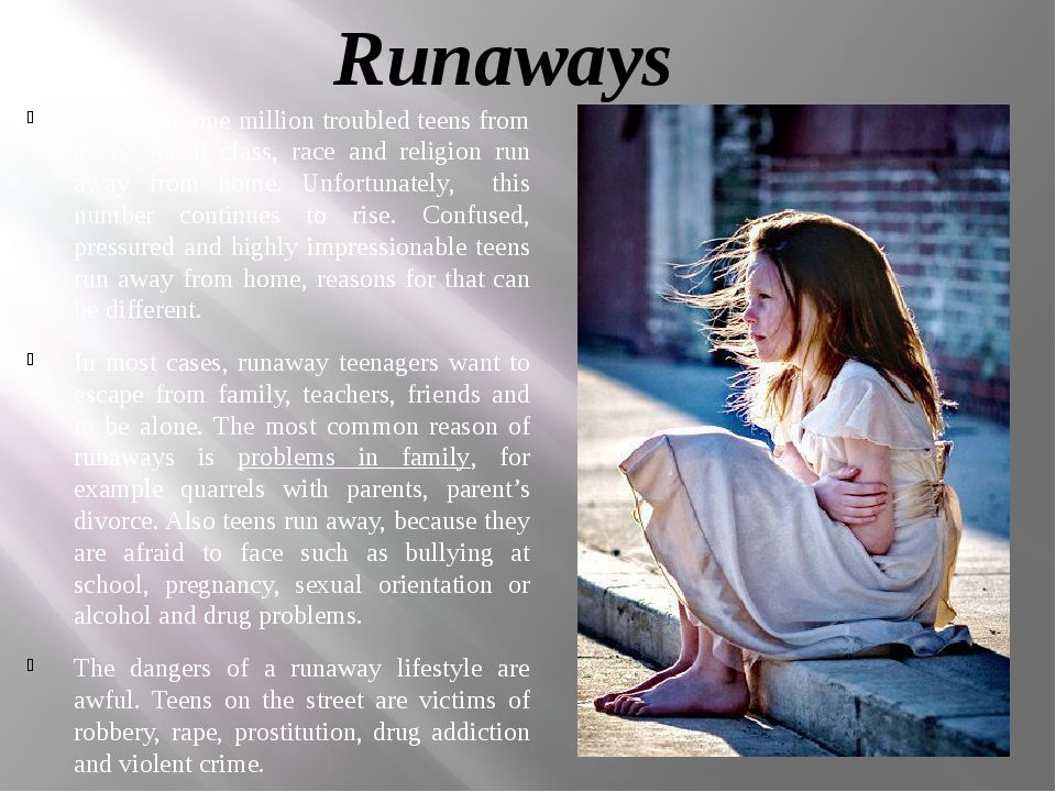 Runaways Each year, one million troubled teens from every social class, race...