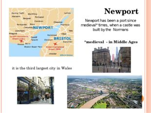 Newport Newport has been a port since medieval* times, when a castle was buil