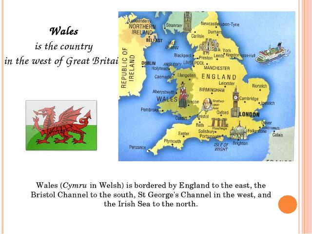 Wales is the country in the west of Great Britain. Wales (Cymru in Welsh) is...