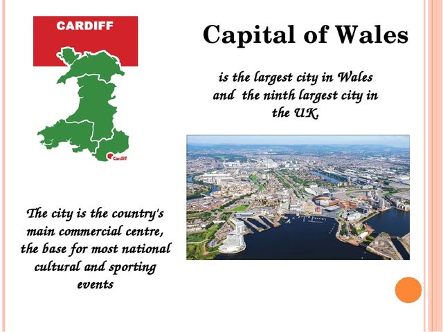 Capital of Wales is the largest city in Wales and the ninth largest city in t...