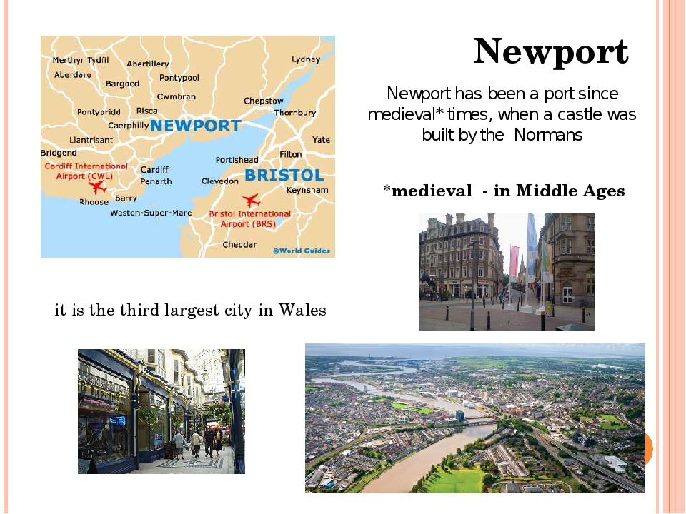 Newport Newport has been a port since medieval* times, when a castle was buil...