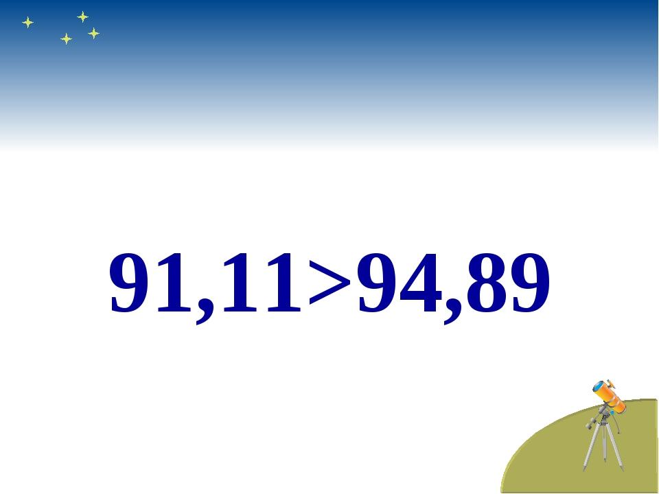 91,11>94,89