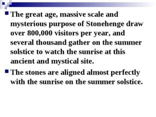 The great age, massive scale and mysterious purpose of Stonehenge draw over 8