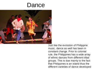 Just like the evolution of Philippine music, dance as well has been in consta