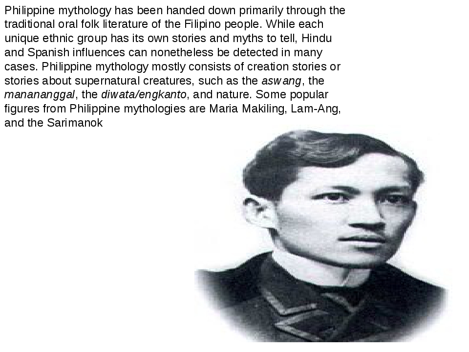Philippine mythology has been handed down primarily through the traditional o...