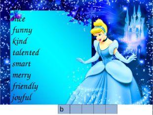cute nice funny kind talented smart merry friendly joyful b