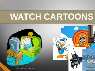WATCH CARTOONS