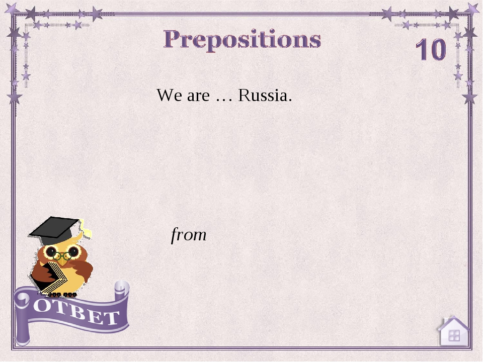 We are … Russia. from
