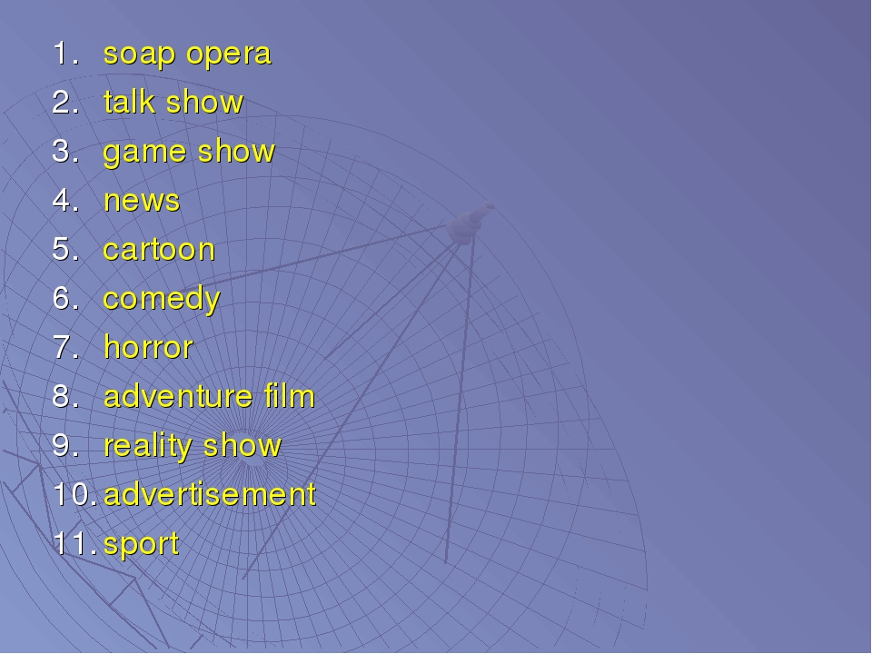 soap opera talk show game show news cartoon comedy horror adventure film real...
